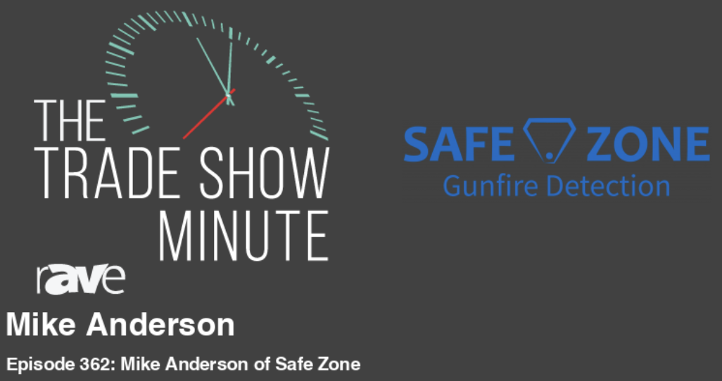The Trade Show Minute—Episode 362: Mike Anderson of Safe Zone